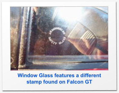 Window Glass features a different stamp found on Falcon GT
