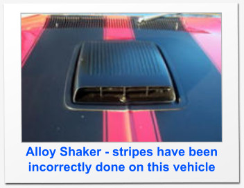 Alloy Shaker - stripes have been incorrectly done on this vehicle